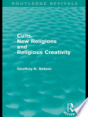 Ebook Cults, New Religions and Religious Creativity (Routledge Revivals) Epub Geoffrey Nelson Apps Read Mobile