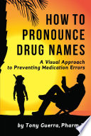 How to Pronounce Drug Names  A Visual Approach to Preventing Medication Errors