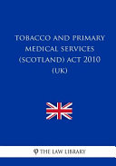 Tobacco And Primary Medical Services Scotland Act 2010 Uk