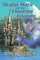 Skylar Mars And The Floating Islands : of alien slaves and that...