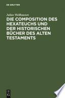 Die Composition des Hexateuchs und der historischen B  cher des Alten Testaments