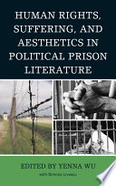 Human Rights  Suffering  and Aesthetics in Political Prison Literature