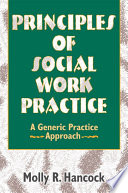 Principles Of Social Work Practice book