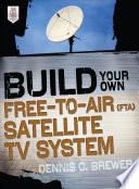 Build Your Own Free to Air  FTA  Satellite TV System