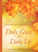 Daily Grace for Daily Life Women Of All Ages That God Provides Daily