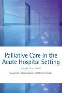 Palliative Care in the Acute Hospital Setting