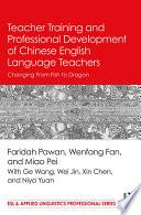 Teacher Training and Professional Development of Chinese English Language Teachers