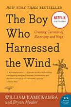 The Boy Who Harnessed the Wind: Creating Currents of Electricity and Hope [Book]