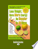 Lose Weight  Have More Energy   Be Happier in 10 Days