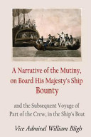 A Narrative of the Mutiny  on Board His Majesty s Ship Bounty