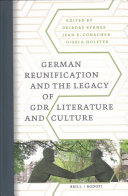 Reunification and the Legacy of East-German Literature and Culture