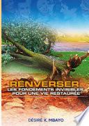 illustration Renverser les fondements invisibles pour une vie restaurée