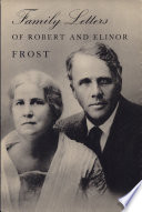 Family Letters of Robert and Elinor Frost