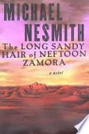 The Long  Sandy Hair of Neftoon Zamora