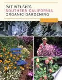 Pat Welsh s Southern California Organic Gardening  3rd Edition