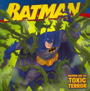 download ebook batman classic: batman and the toxic terror pdf epub