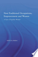 Non Traditional Occupations  Empowerment  and Women