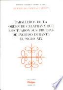 Caballeros de la Orden de Calatrava que efectuaron sus pruebas de ingreso durante el siglo XIX