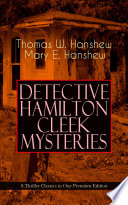 DETECTIVE HAMILTON CLEEK MYSTERIES     8 Thriller Classics in One Premium Edition