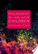 Philosophy For  With  and Of Children