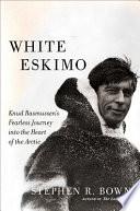 White Eskimo : richard burton did for the heart of africa,...