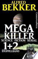 Mega Killer 1 und 2   Doppelband  Science Fiction Serial