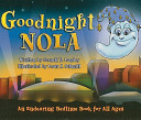 Goodnight Nola  An Endearing Bedtime Book for All Ages