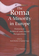 The Roma: a Minority in Europe Book