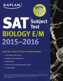 Kaplan SAT Subject Test Biology E/M 2015-2016