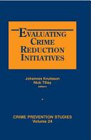 Evaluating Crime Reduction Initiatives