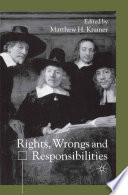 Rights  Wrongs and Responsibilities