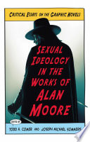 Sexual Ideology In The Works Of Alan Moore : that emerge from his seminal...