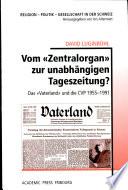 Vom  Zentralorgan  zur unabh  ngigen Tageszeitung