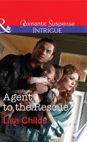 Agent to the Rescue  Mills   Boon Intrigue   Special Agents at the Altar  Book 3
