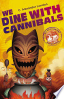 We Dine With Cannibals