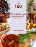 download ebook top 150 meatballs recipes: recipes for appetizers, sauce, soups and crock pot pdf epub