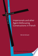 Impersonals and other Agent Defocusing Constructions in French