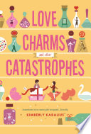 Love Charms And Other Catastrophes book