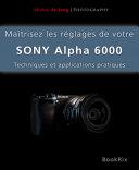 illustration Maîtrisez les réglages de votre Sony Alpha 6000