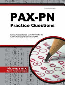 Pax PN Practice Questions  Nursing Practice Tests and Exam Review for the Nln Pre Admission Examination  Pax