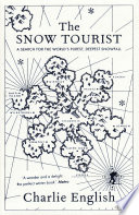 The Snow Tourist : charlie english goes in search...