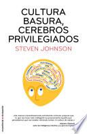 Cultura basura  cerebros privilegiados