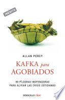 Kafka para agobiados (Genios para la vida cotidiana)