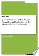 """Sportunterricht aus Schülersicht. Eine Überprüfung und Konkretisierung der """"Sprint-Studie"""" im Grundschulsport"""