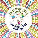 Uno Dos Tres Amigos One Two Three Friends