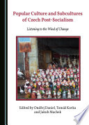 Popular Culture And Subcultures Of Czech Post Socialism book