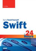 Sams Teach Yourself Swift In 24 Hours