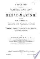 A Text book of the Science and Art of Bread making