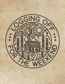 Logging Off For The Weekend Book PDF