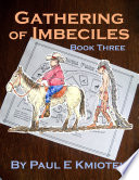 Gathering of Imbeciles  Book Three